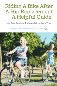 Riding A Bike After A Hip Replacement – A Helpful Guide