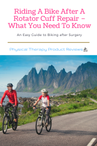 Riding A Bike After A Rotator Cuff Repair – What You Need To Know