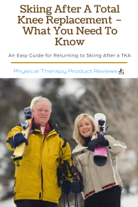 Skiing After A Total Knee Replacement – What You Need To Know