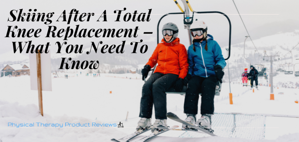 Skiing After A Total Knee Replacement