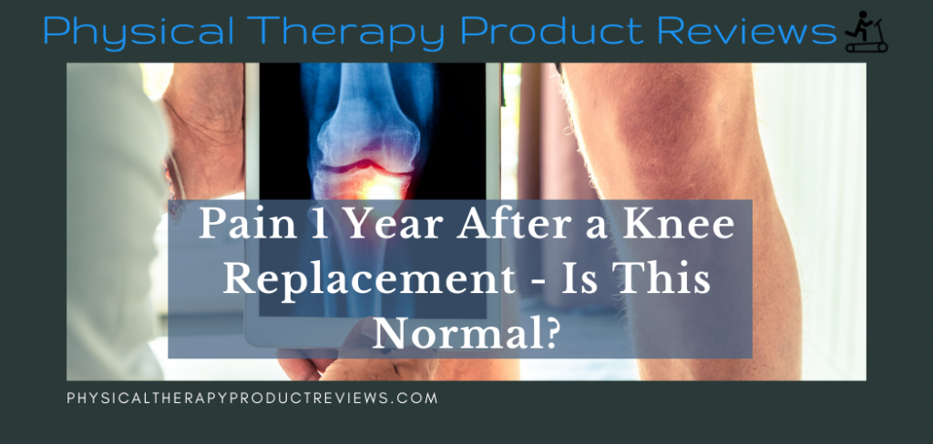 Pain 1 year after a knee replacement