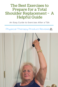 The Best Exercises to Prepare for a Total Shoulder Replacement - A Helpful Guide