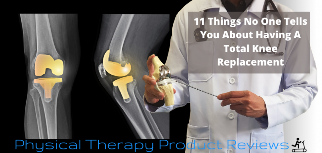 11 Things No One Tells You About Having A Total Knee Replacement
