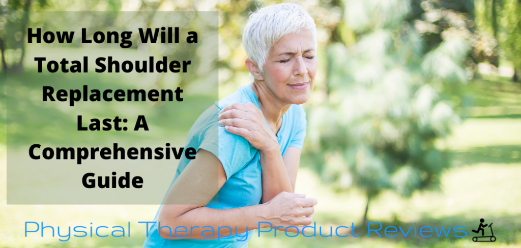 How Long Will a Total Shoulder Replacement Last