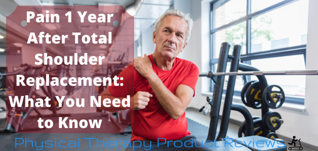 Pain 1 Year After Total Shoulder Replacement