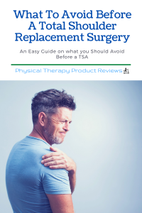 What To Avoid Before A Total Shoulder Replacement Surgery
