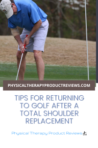 returning to golf after a total shoulder replacement