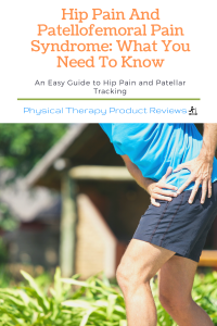Hip Pain And Patellofemoral Pain Syndrome What You Need To Know