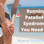 Running With Patellofemoral Syndrome What You Need To Know