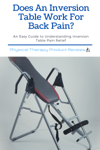 Does An Inversion Table Work For Back Pain