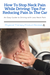 How To Stop Neck Pain While Driving Tips For Reducing Pain In The Car