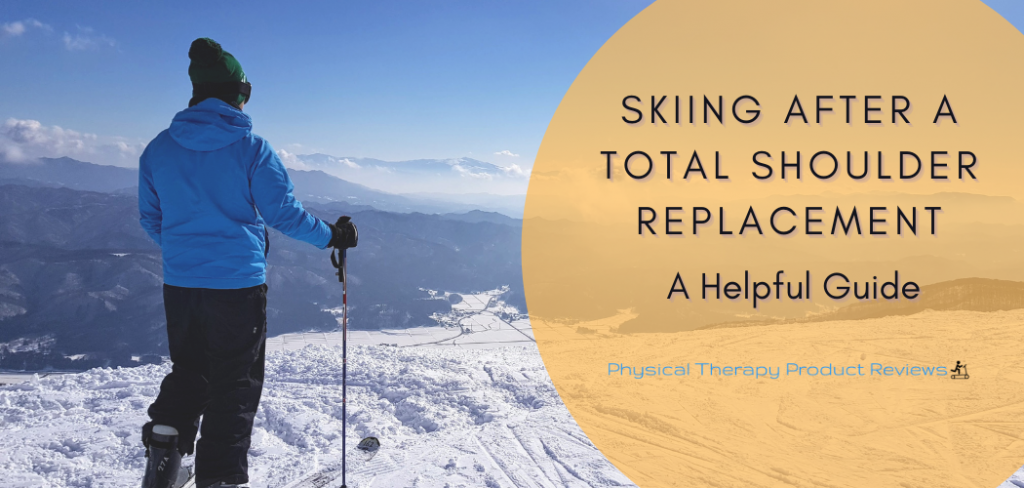 Skiing After a Total Shoulder Replacement